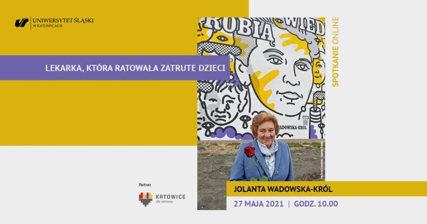 """Spotkanie online: """"Jolanta Wadowska-Król – lekarka, która ratowała zatrute dzieci"""""""