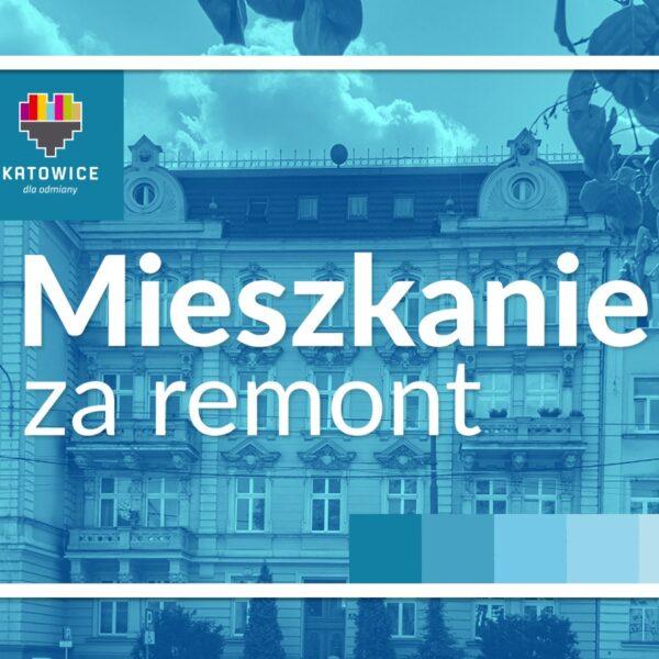 """Ruszyła kolejna edycja programu """"Mieszkanie za remont"""" w Katowicach"""